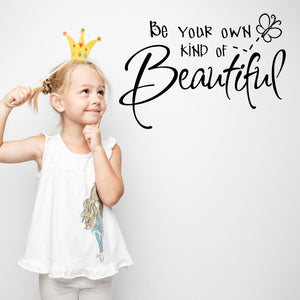 "wall quote ""be your own kind of beautiful"""