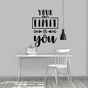 "Wall quote ""your only limit is you"""