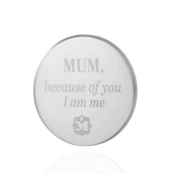 Twist BACK Silver: Mum, because of you, I am me