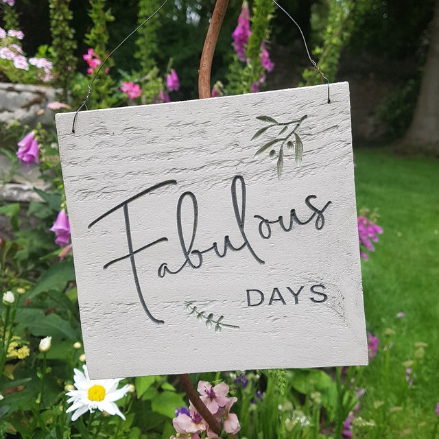 Fabulous Days Engraved Sign