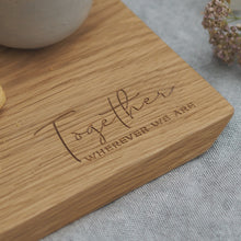Load image into Gallery viewer, Engraved Oak Together Mini Serving Board