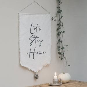 Let's Stay Home Wall Hanging