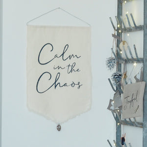 Calm in the Chaos Wall Hanger