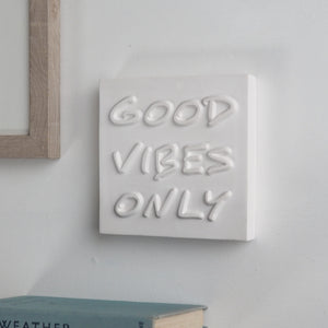 Good Vibes Only Block