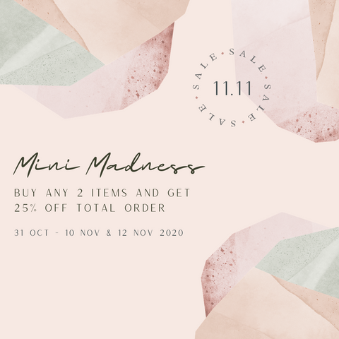 Mini Madness - Enjoy 25% off when you buy any 2 items from the mini collection