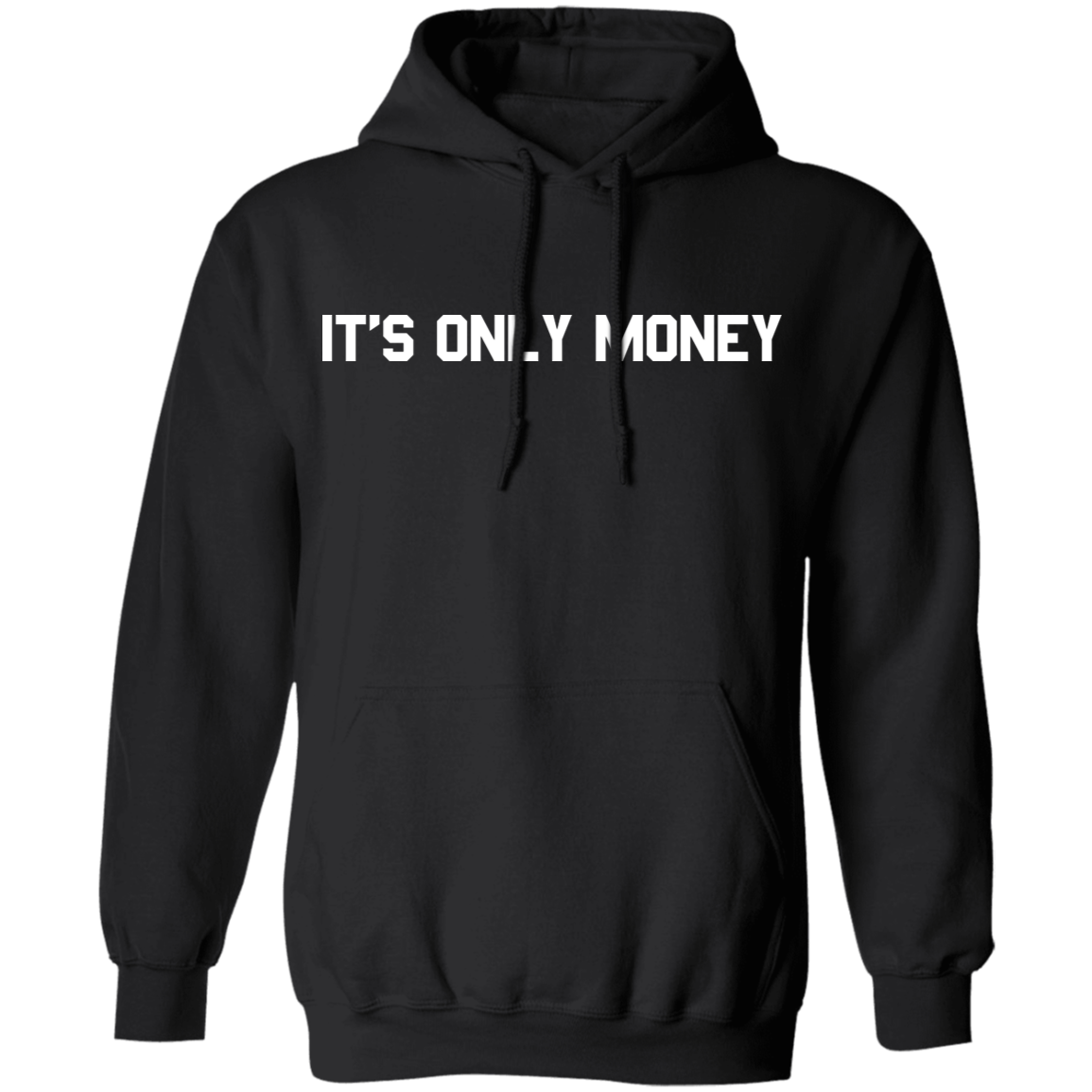IT'S ONLY MONEY Hoodie