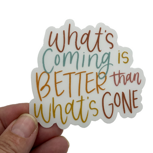 STICKER - WHAT'S COMING