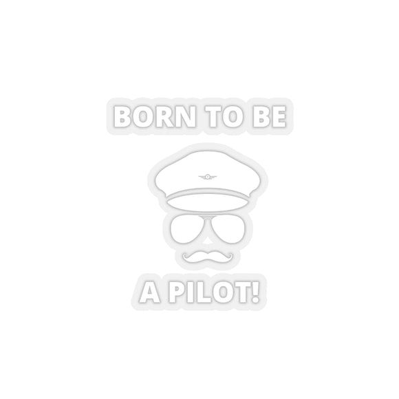 Born to be a Pilot! (white)