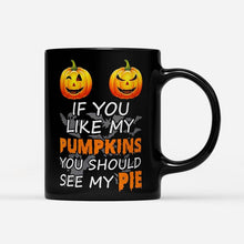 Load image into Gallery viewer, If You Like My Pumpkin Halloween You Should See My Pie - Black Mug - Cute Halloween Mug- Halloween Coffee Mug- Halloween Gifts
