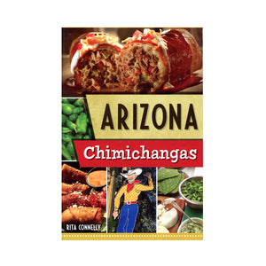 Arizona Chimichangas by Rita Connelly