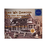 And We Danced Oral Histories From Yavapai County by Mona Lange McCrosky
