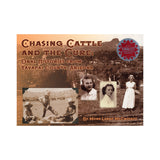 Chasing Cattle and the Cure: Oral Histories from Yavapai County, Arizona by Mona Lange McCroskey