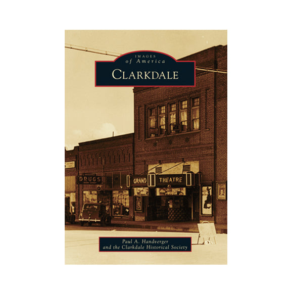 Clarkdale By Paul A. Handverger and the Clarkdale Historical Society