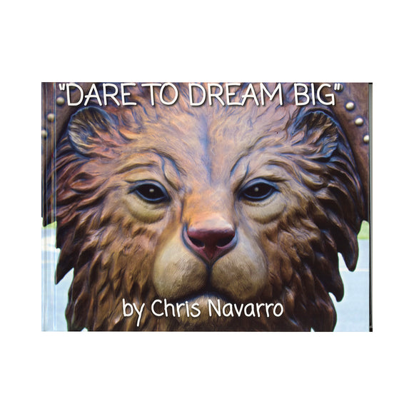 Dare To Dream Big by Chris Navarro