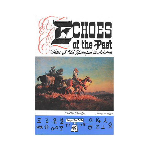 Echoes of the Past: Tales of Old Yavapai in Arizona Vol 1 by Yavapai Cow Belles of Arizona, Learah Cooper Morgan (Editor)
