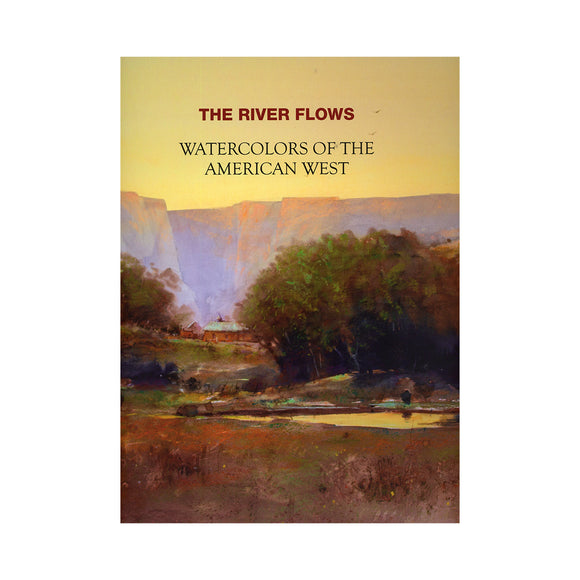 The River Flows    Watercolors of the American West