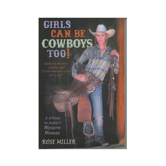 Girls Can be Cowboys Too! Volume I: Snakes in the attic, wildfire, and