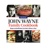 The Official John Wayne Family Cookbook: Recipes and Recollections from Duke's Kitchen to Yours - by Editors of the Official John Wayne Magazine
