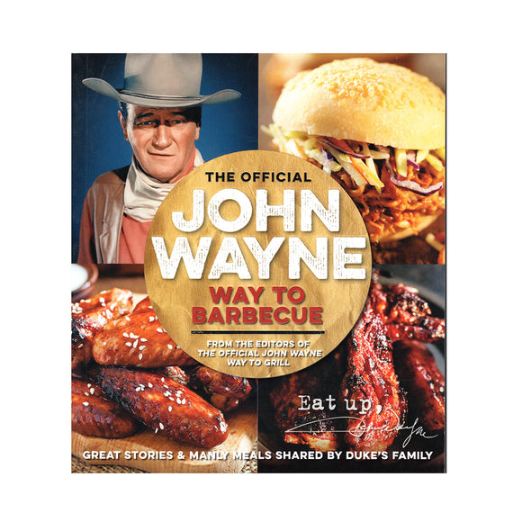 The Official John Wayne Way To Barbecue - by Editors of the Official John Wayne Magazine