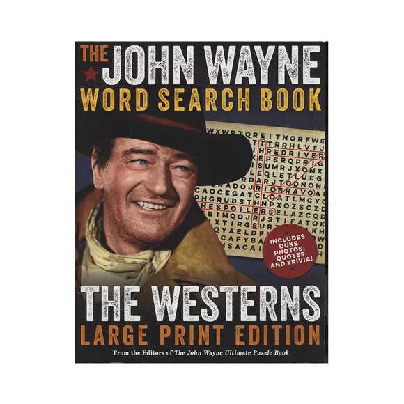 The John Wayne Word Search Book – The Westerns Large Print Edition Paperback – by Editors of the Official John Wayne Magazine