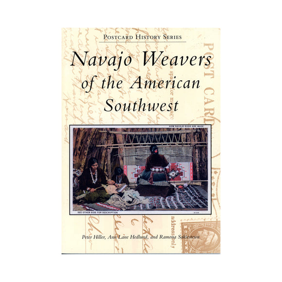 Navajo Weavers of the American Southwest By Ann Lane Hedlund, Ramona Sakiestewa and Peter Hiller
