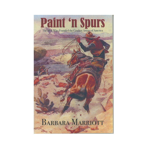 Paint 'n Spurs: The Men Who Founded the Cowboy Artists of America  by Barbara Marriott