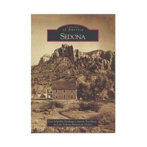 Sedona By Lisa Schnebly Heidinger, Janeen Trevillyan, and the Sedona Historical Society