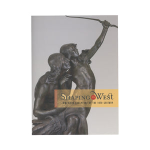 Shaping the West: American Sculptors of the 19th Century (Western Passages) by Thayer Tolles (Contributor), Peter H. Hassrick (Contributor), Andrew Walker (Contributor), Sarah E. Boehme (Contributor)