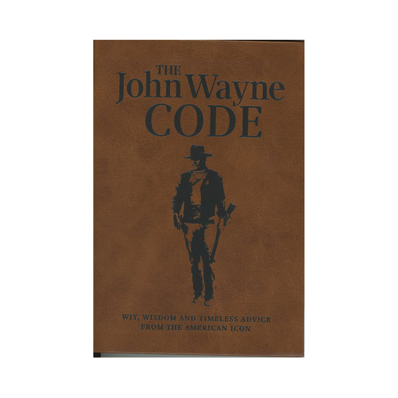 The John Wayne Code: Wit, Wisdom and Timeless Advice Paperback - by Media Lab Books (Author), Editors of the Official John Wayne Magazine