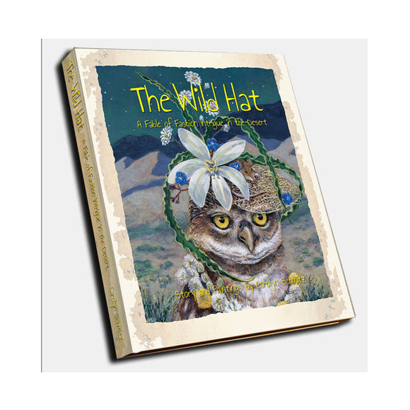 The Wild Hat - A Fable of Fashion Intrigue in the Desert by Carol Schmitz