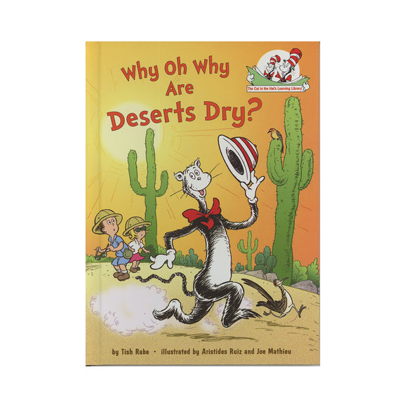 Why Oh Why Are Deserts Dry?: All About Deserts (Cat in the Hat's Learning Library)  by Tish Rabe  (Author), Aristides Ruiz  (Illustrator), Joe Mathieu  (Illustrator