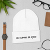 'Be Human, Be Kind' Cuffed Beanie