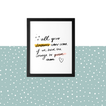 Load image into Gallery viewer, All Your Dreams Can Come True, Disney, Teal, Blue, Summer, Calligraphy, Art Print