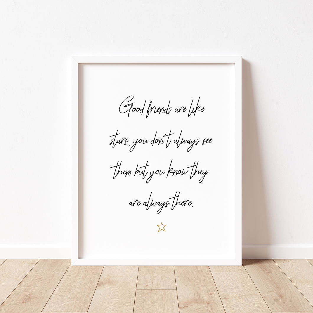 Good Friends Are Like Stars Signature Print