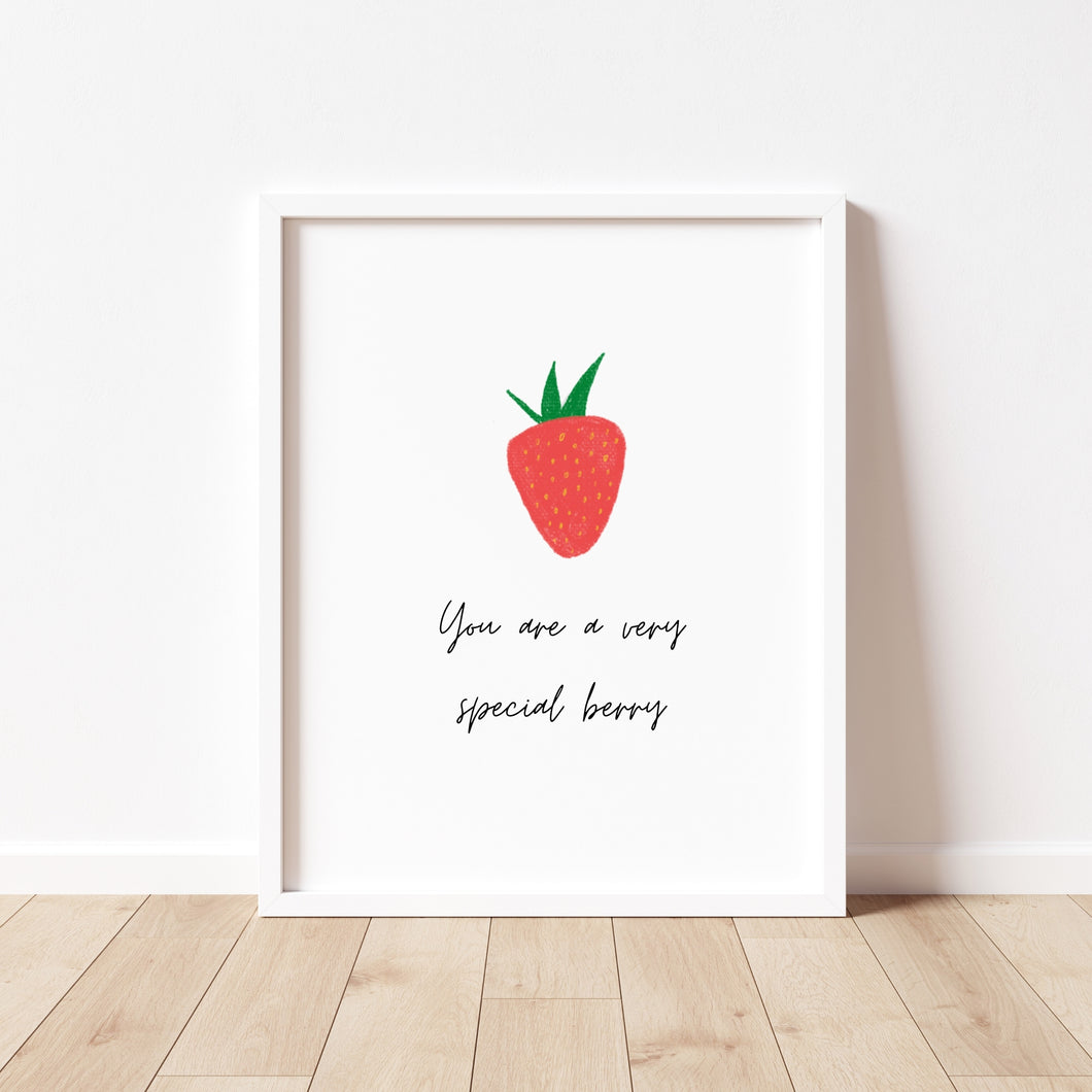 You Are A Very Special Berry Print