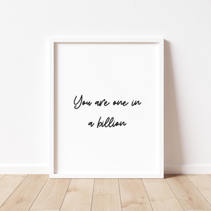You Are One In A Billion Print