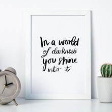 Load image into Gallery viewer, In A World Of Darkness Quote Print