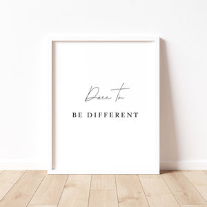 Dare To Be Different Print