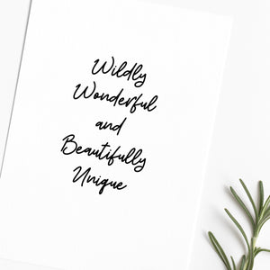 Wildly Wonderful And Beautifully Unique