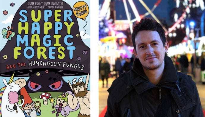 An interview with Matty Long, author of Super Happy Magic Forest and The Humongous Fungus