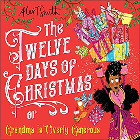 The Twelve Days of Christmas by Alex T. Smith