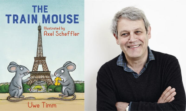 The Train Mouse by Uwe Timm illustrated by Axel Scheffler. Book cover and illustrator photo.