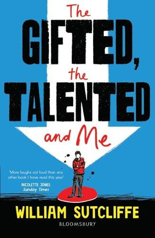 The Gifted, the Talented and Me by William Sutcliffe