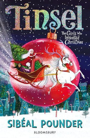 Tinsel: The Girl Who Invented Christmas by Sibeal Pounder