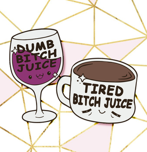 Bitch Juice Pins