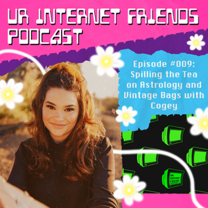 Episode #009: Spilling the Tea on Astrology and Vintage Bags w/ Cogey