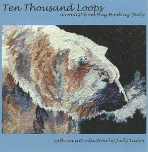 Book, Ten Thousand Loops, A Contest from Rug Hooking Daily