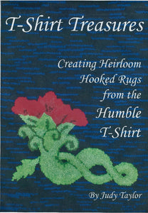 Book, T-Shirt Treasures, Creating Heirloom Hooked Rugs from the Humble T-Shirt SALE 20% OFF