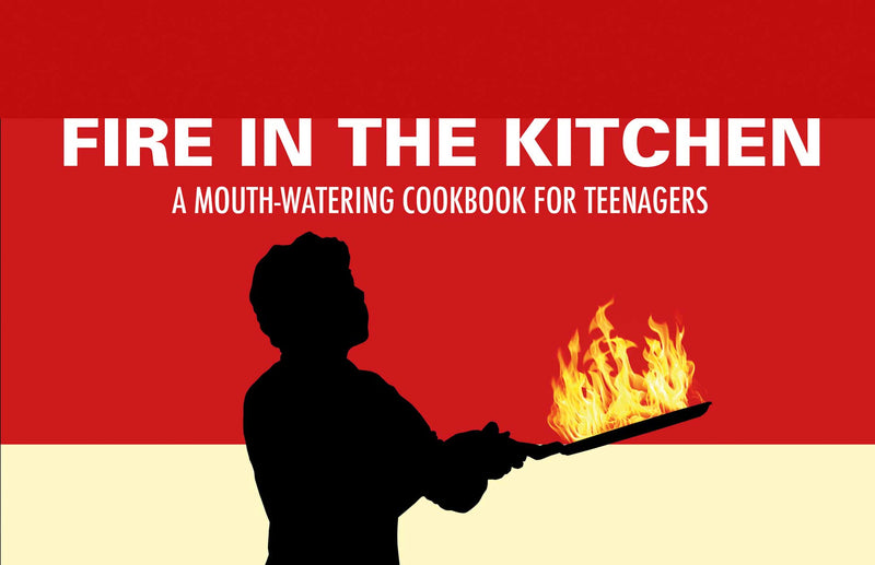 Fire in the Kitchen Cookbook for teens by Madeleine Cardozo