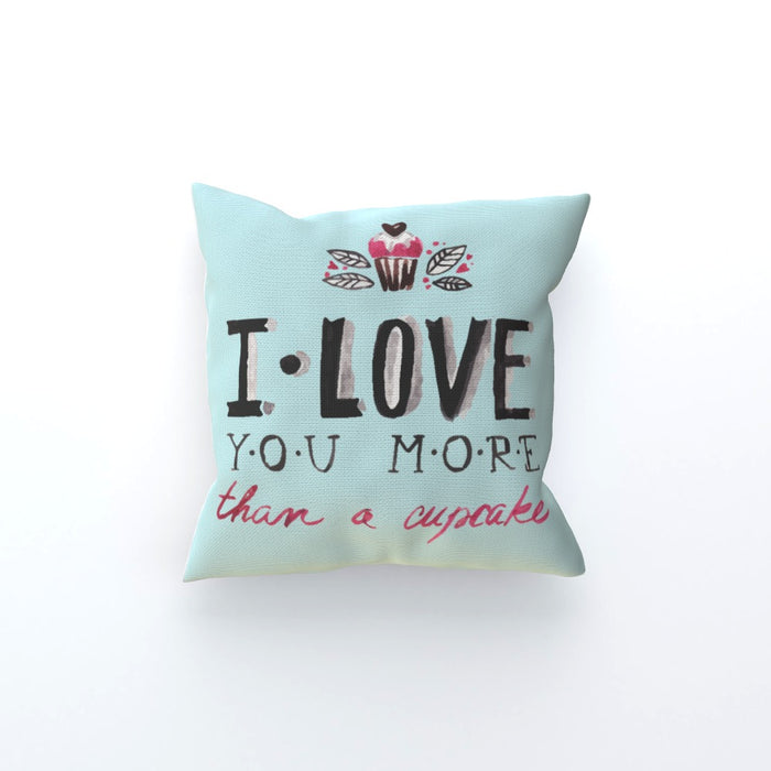Cushion - I Love You More Thank Cupcakes - Pale Blue - printonitshop